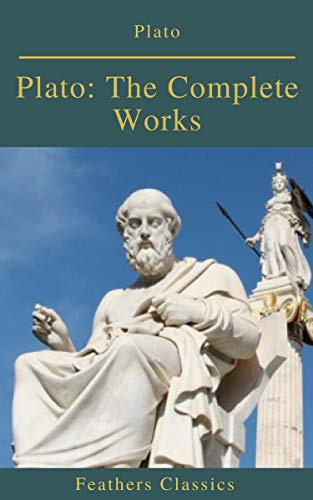 #freebooks – Plato: The Complete Works (Feathers Classics) by Plato
