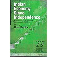 Indian Economy Since Independence: A Comprehensive and Critical Analysis of India's Economy, 1947-2018