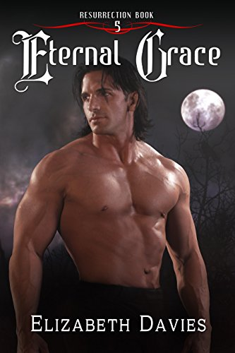 Eternal Grace: A time-travel vampire romance (Resurrection Book 5)