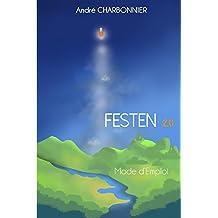 Festen Mode d'Emploi 2.0 (French Edition)