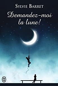 vignette de 'Demandez-moi la lune ! (Sylvie Barret)'