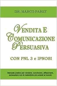 VENDITA E COMUNICAZIONE PERSUASIVA CON PNL 3 e IPNOSI