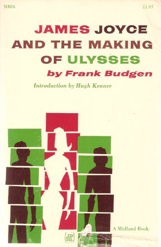 James Joyce and the Making of 'Ulysses' (James Joyce And The Making Of Ulysses)