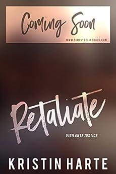 Retaliate: A Vigilante Justice Novel by [Harte, Kristin, Leigh, Ellis]