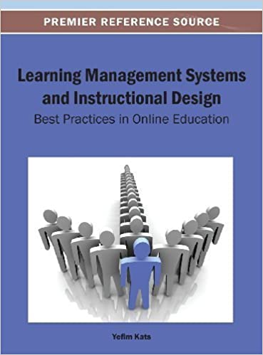 Learning Management Systems And Instructional Design Best Practices In Online Education Premier Reference Source By Yefim Kats 2013 04 30 Amazon Com Books