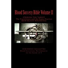 Amazon sorceress cagliastro books blood sorcery bible volume ii striking the target the practitioner and the static practice iron blood magnetics fandeluxe Images