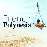 French Polynesia - Musique relaxante de Bora Bora avec les sons de la nature pour dormir, se détendre, méditation