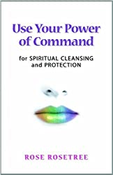 Use Your Power of Command for Spiritual Cleansing & Protection