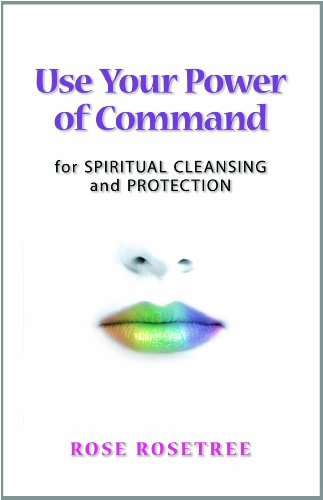 Use Your Power of Command for Spiritual Cleansing and Protection (Energy HEALING Skills for the Age of Awakening )