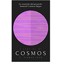 A part of my Cosmos: Cosmos Zappa