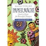 Making Your Own Papier Mache (Making your own series)