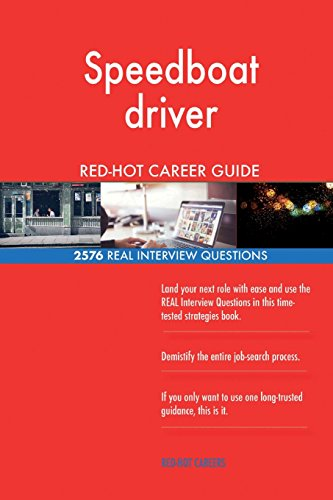 Speedboat driver RED-HOT Career Guide; 2576 REAL Interview Questions