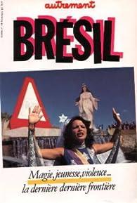 Brésil. Magie, jeunesse, violence, la dernière frontière par  Autrement