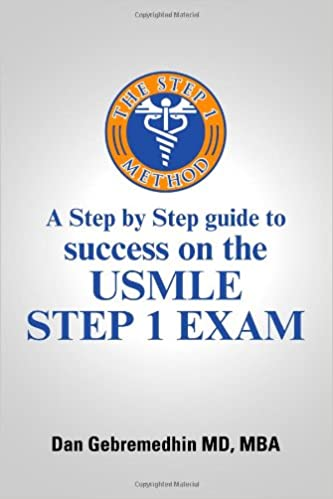 The Step 1 Method  A Step by Step Guide to Success on the Usmle Step 1  Exam  Mba 13576c2c2df1b