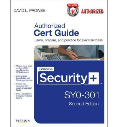 [ { COMPTIA SECURITY+ SY0-301 AUTHORIZED CERT GUIDE [WITH DVD] (CERT GUIDES) } ] by Prowse, David L (AUTHOR) Jan-07-2012 [ Hardcover (Authorized Cert Guide)