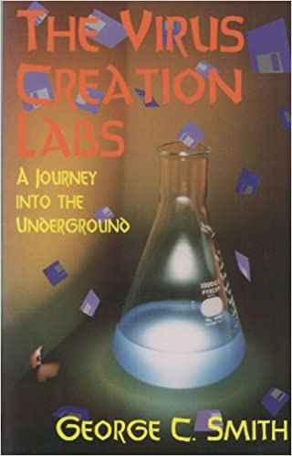 The Virus Creation Labs A Journey into the Underground