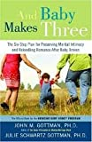 And Baby Makes Three Publisher: Three Rivers Press