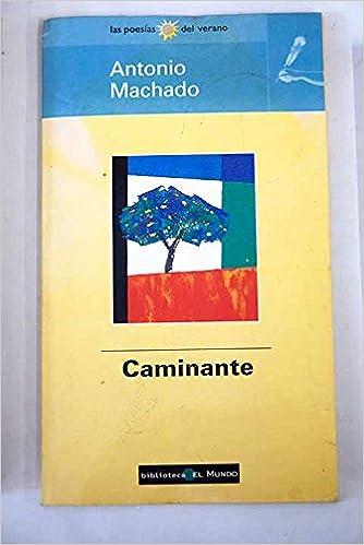 Caminante No Hay Camino Amazones Antonio Machado Libros