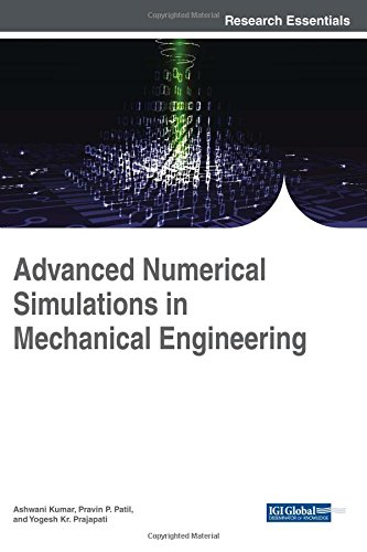Advanced Numerical Simulations in Mechanical Engineering (Advances in Mechatronics and Mechanical Engineering)