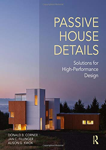 - Passive House Details: Solutions for High-Performance Design