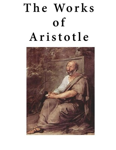 The Works of Aristotle: Containing his Complete Masterpiece and Family Physician; his Experienced Midwife, his Book of P
