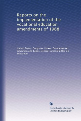 Reports on the implementation of the vocational education amendments of 1968 (Volume 2)