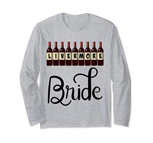 Livermore California Wedding Red Wine Bottles Bride Long Sleeve T-Shirt