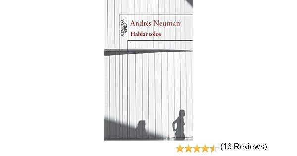 Hablar solos eBook: Neuman, Andrés: Amazon.es: Tienda Kindle