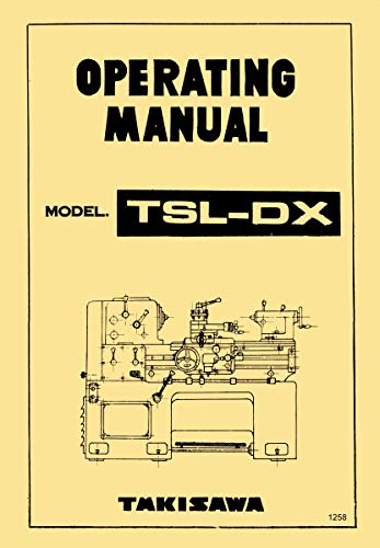 TAKISAWA, Webb, Royal TSL-DX Metal Lathe Owner's and Instruction Manual