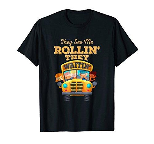 Funny School Bus Driver Shirt - They Waitin'