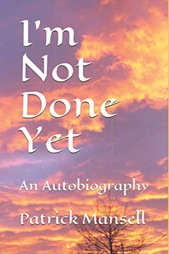 I'm Not Done Yet: An Autobiography ()