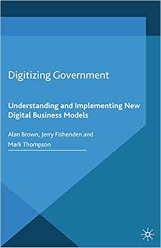 Digitizing Government: Understanding and Implementing New Digital Business Models