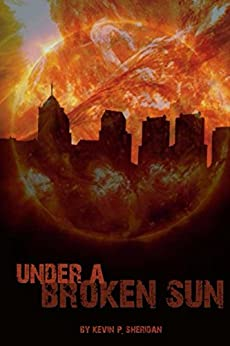 Under a Broken Sun by [Sheridan, Kevin P.]