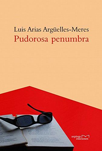 Amazon.com: Pudorosa penumbra (Spanish Edition) eBook: Luis ...