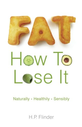 Fat. How to lose it.: Naturally Healthily Sensibly ebook