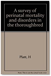 A survey of perinatal mortality and disorders in the thoroughbred