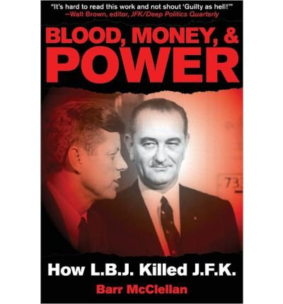 Blood, Money, & Power: How LBJ Killed JFK (Paperback) - Common