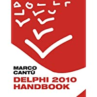 Delphi 2010 Handbook: A Guide to the New Features of Delphi 2010; Upgrading from Delphi 2009: Volume 1