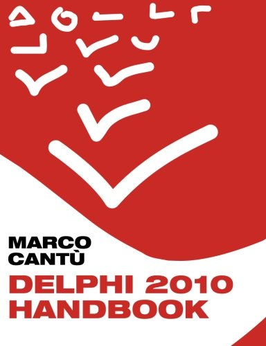 Delphi 2010 Handbook: A Guide to the New Features of Delphi 2010; upgrading from Delphi 2009 by CreateSpace Independent Publishing Platform