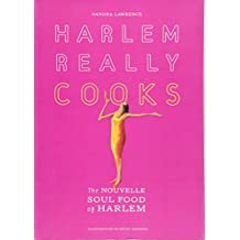 Harlem Really Cooks: The Nouvelle Soul Food of Harlem