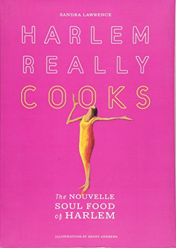 Harlem Really Cooks: The Nouvelle Soul Food of Harlem by Sandra Lawrence