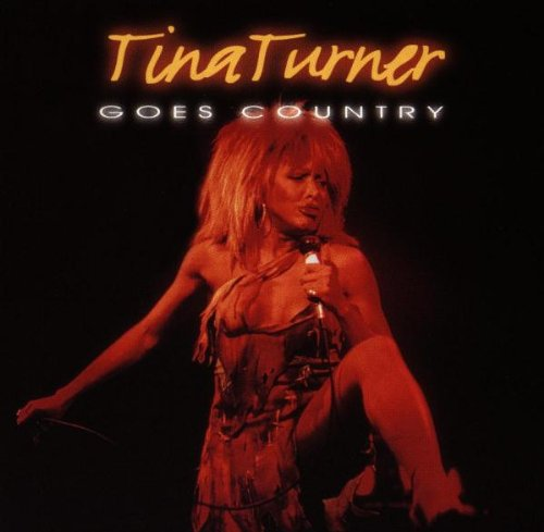 Tina Turner - Tina Turner Goes Country - Zortam Music