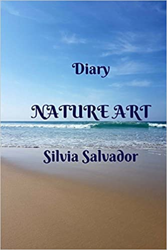 Diary, Nature Art (Spanish Edition): Silvia Salvador ...