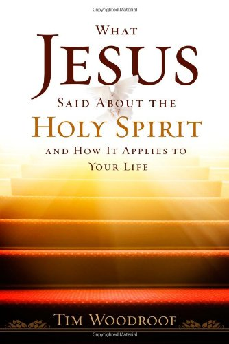 What Jesus Said About the Holy Spirit And How It Applies to Your Life ebook