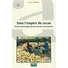 Sous l'empire du cacao: Étude diachronique de deux terroirs camerounais (À travers champs) (French Edition)