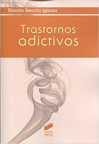 Trastornos adictivos (Psicología,Psicopatologías): Amazon.es: Elisardo Becoña Iglesias: Libros