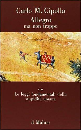 Descargar Con Torrent Allegro Ma Non Troppo Con Le Leggi Fondamentali Della Stupidità Umana Torrent PDF