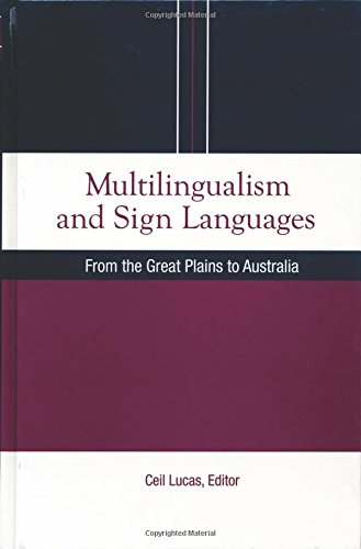Multilingualism and Sign Languages: From the Great Plains to Australia (Sociolinguistics in Deaf Communities Series, Vol