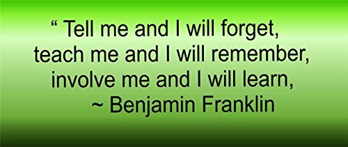 Design with Vinyl BEN-538-365 Decor Item Tell Me and I Will Forget Teach Me and I Will Remember Involve Me and I Will Learn Ben Franklin Famous Quote, 19-Inch x 29-Inch, Black ()