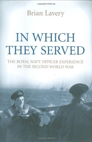 In Which They Served: The Royal Navy Officer Experience in the Second World War pdf